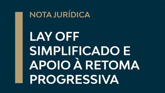 LAY OFF SIMPLIFICADO E APOIO À RETOMA PROGRESSIVA