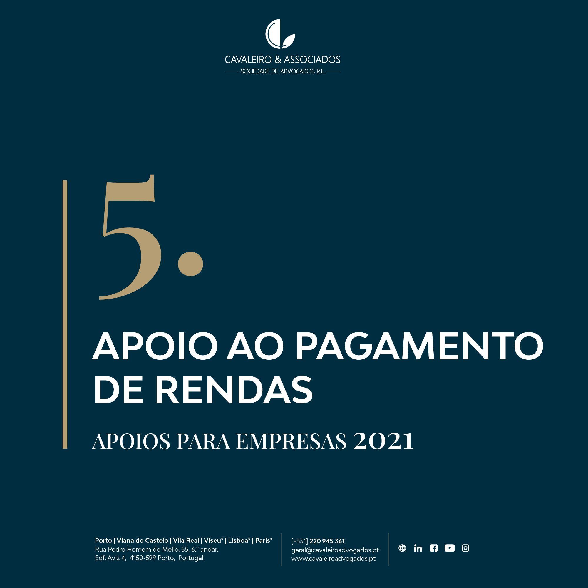 5. APOIO AO PAGAMENTO DE RENDAS I APOIOS PARA EMPRESAS 2021