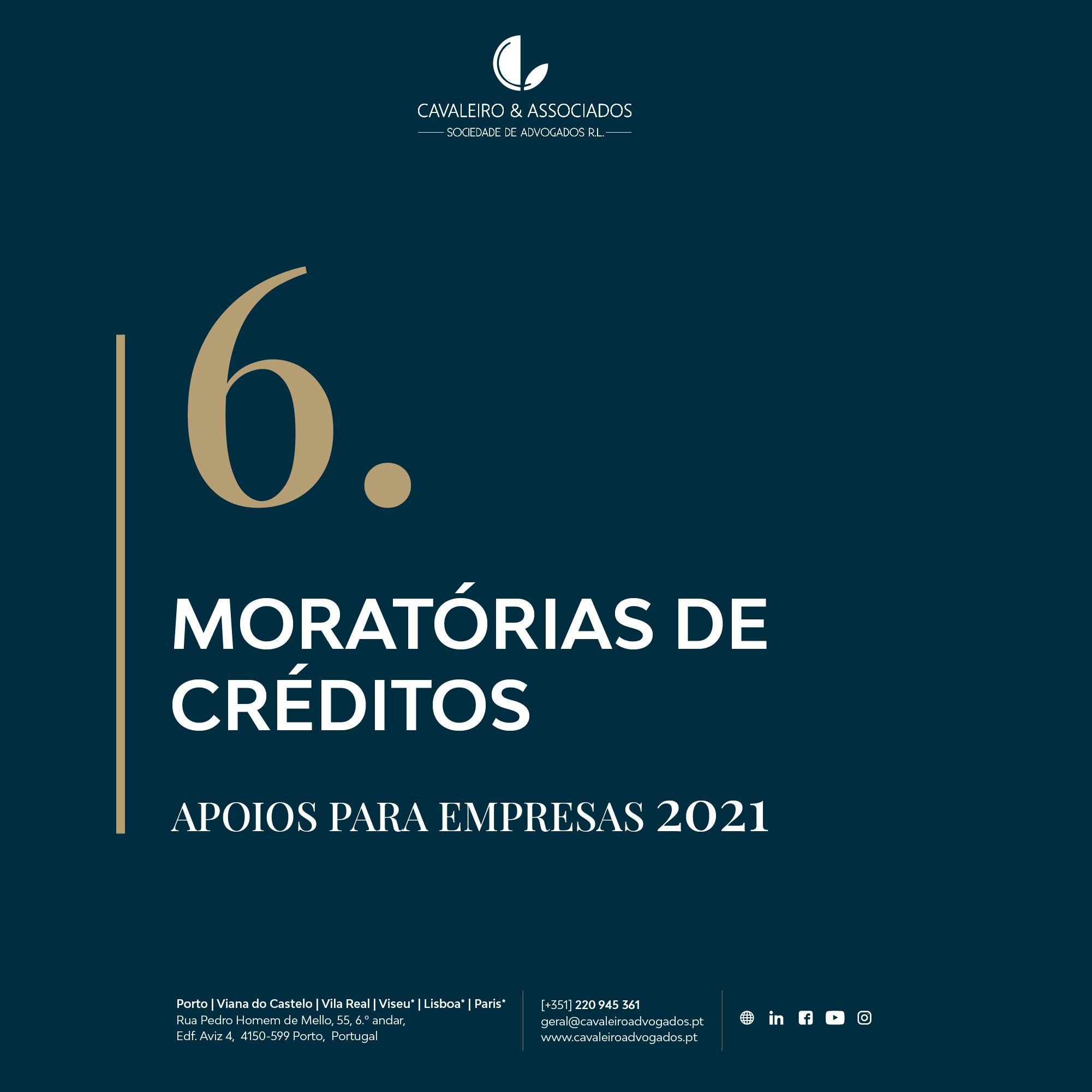 6. MORATÓRIAS DE CRÉDITOS I APOIOS PARA EMPRESAS 2021