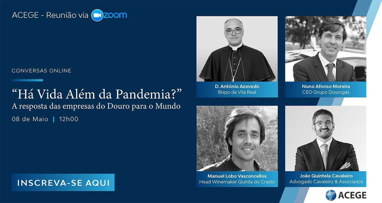 Conversas on-line: Há Vida Além da Pandemia –  A resposta das empresas do Douro para o Mundo.